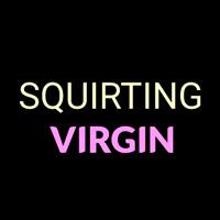 Squirting Virgin